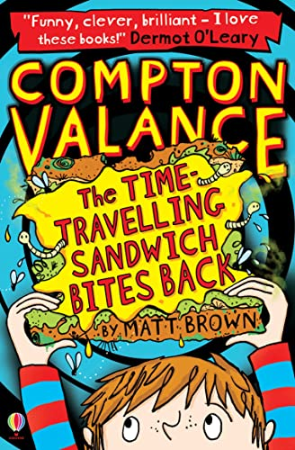 9781409567783: The Time-Travelling Sandwich Bites Back: Book 2 (Compton Valance)