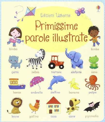 9781409571346: Primissime parole illustrate. Ediz. illustrata