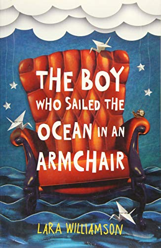 9781409576327: The Boy Who Sailed the Ocean in an Armchair