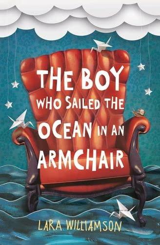 9781409576327: The Boy Who Sailed the Ocean in an Armchair