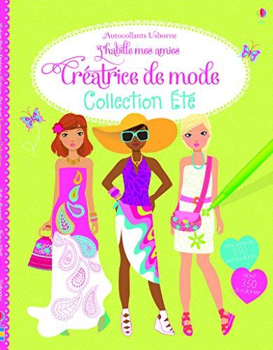 9781409576518: J'habille mes amies - Créatrice de mode : collection Eté