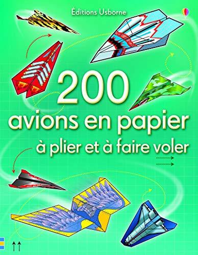 9781409577126: 200 avions en papier � plier et � faire voler
