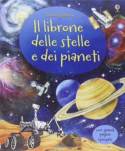 9781409578130: Il librone delle stelle e dei pianeti. Ediz. illustrata