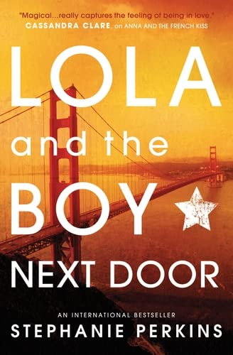 9781409579946: Lola and the Boy Next Door (Anna & the French Kiss 2)