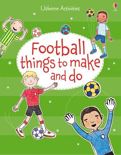 9781409583127: Football things to make and do