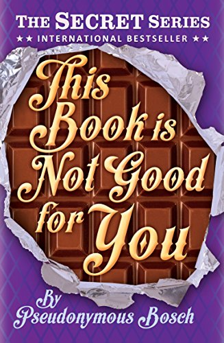 9781409583844: This Book is Not Good for You: Book 3 (Secret 3)