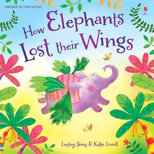 9781409584865: How Elephants Lost Their Wings (Picture Books)