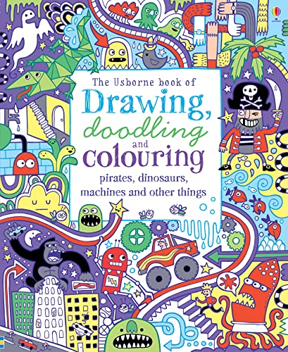 9781409586647: Drawing, Doodling & Colouring: Pirates, Dinosaurs, Machines and Other Things (Usborne Drawing, Doodling and Colouring)