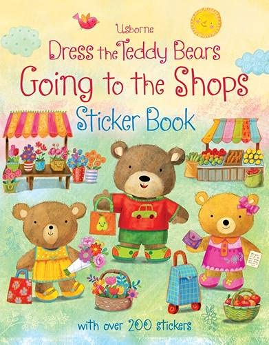 9781409587552: Dress the Teddy Bears Going to the Shops Sticker Book (Dress the Teddy Bears Sticker Books)