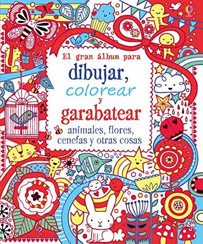 9781409588719: Gran álbum para dibujar, colorear y garabatear animales, flores, cenefas y otras cosas, El