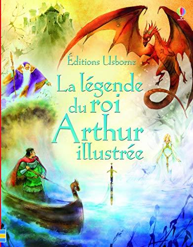 9781409589082: La l�gende du roi Arthur illustr�e