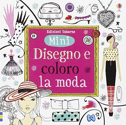 9781409594413: Disegno e coloro la moda. Ediz. illustrata