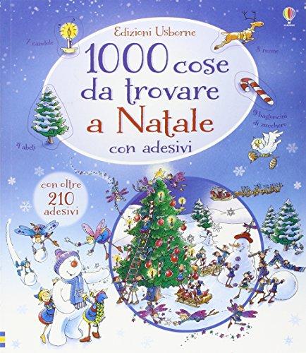 9781409594468: 1000 cose da trovare a Natale. Con adesivi. Ediz. illustrata
