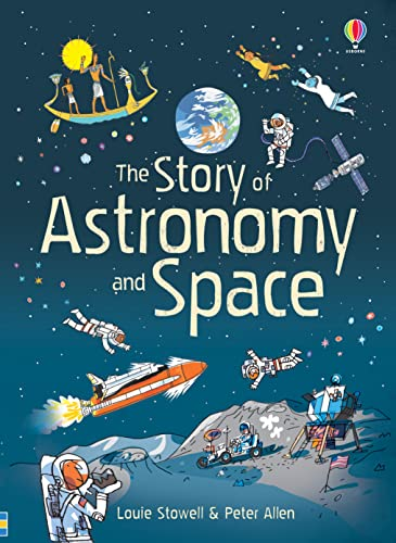 9781409599920: The story of astronomy and space (Narrative Non Fiction)