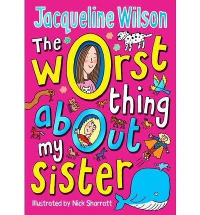 9781409607373: [ THE WORST THING ABOUT MY SISTER BY WILSON, JACQUELINE](AUTHOR)PAPERBACK