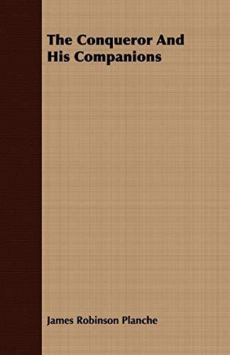 The Conqueror And His Companions: James Robinson Planche