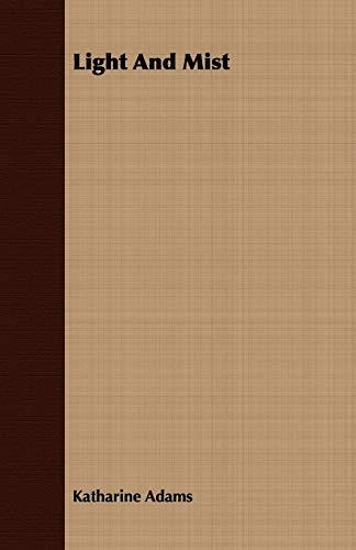 Light And Mist (Paperback): Katharine Adams