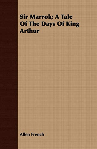 9781409708216: Sir Marrok; A Tale of the Days of King Arthur
