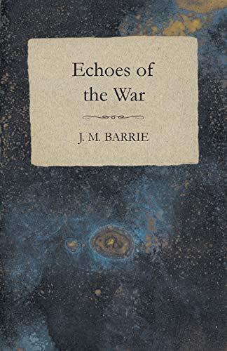 Echoes of the War: James Matthew Barrie