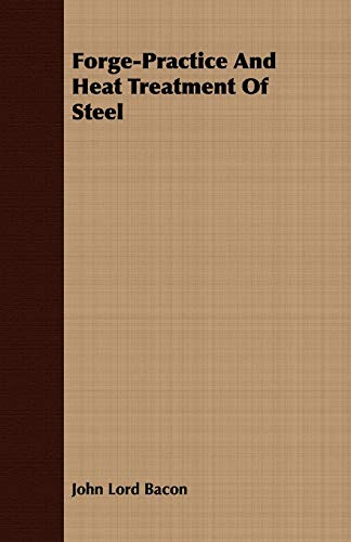 9781409712916: Forge-Practice And Heat Treatment Of Steel