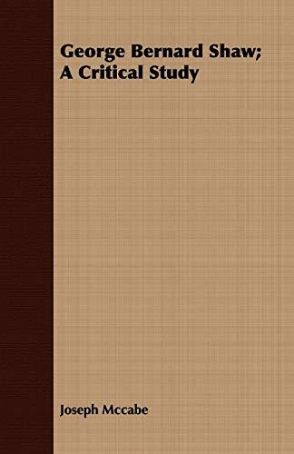 George Bernard Shaw A Critical Study: Joseph McCabe