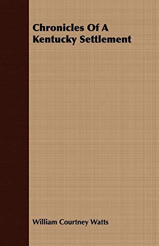 9781409713593: Chronicles Of A Kentucky Settlement