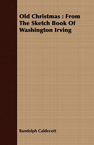 9781409717096: Old Christmas: From the Sketch Book of Washington Irving
