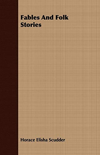 Fables And Folk Stories (Paperback): Horace Elisha Scudder