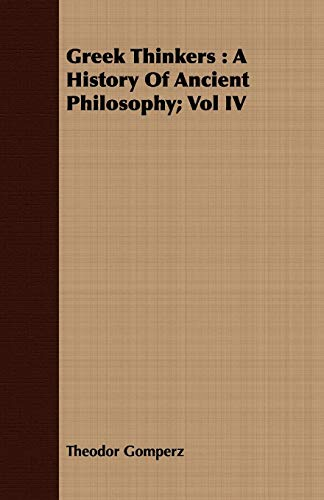 9781409720102: Greek Thinkers: A History Of Ancient Philosophy; Vol IV