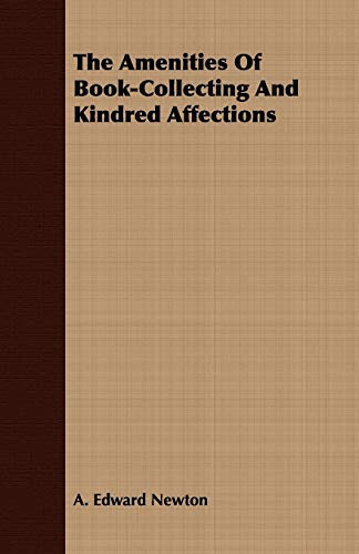 9781409725930: The Amenities Of Book-Collecting And Kindred Affections