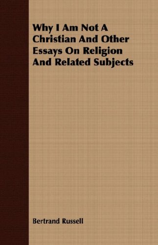why i am not a christian and other essays on 9781409727217 why i am not a christian and other essays on religion and related subjects