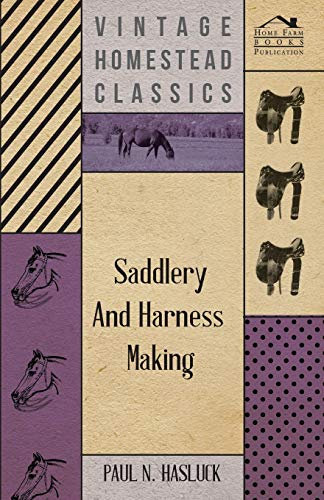 Saddlery and Harness-Making (1409727416) by Hasluck, Paul N.