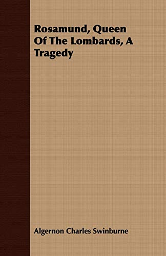 9781409731573: Rosamund, Queen Of The Lombards, A Tragedy