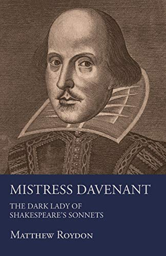 Mistress Davenant - The Dark Lady of Shakespeares Sonnets: Matthew Roydon