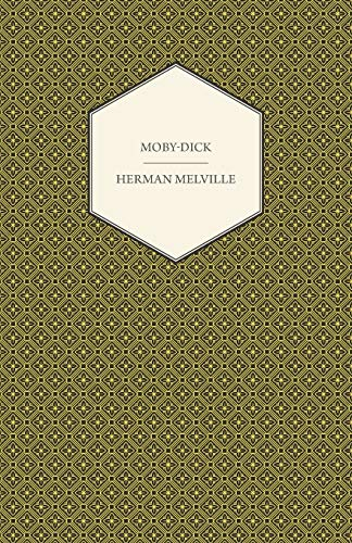 Moby-Dick - Or, the Whale: Herman Melville