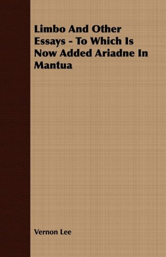 9781409768715: Limbo And Other Essays - To Which Is Now Added Ariadne In Mantua