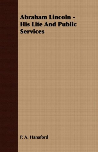 9781409770602: Abraham Lincoln - His Life And Public Services