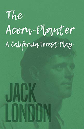 9781409771845: The Acorn-Planter - A California Forest Play