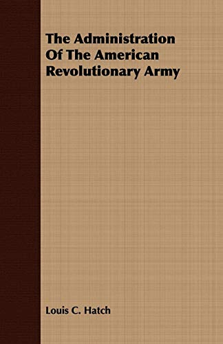 9781409772637: The Administration Of The American Revolutionary Army