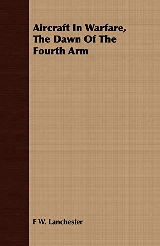 9781409776192: Aircraft In Warfare, The Dawn Of The Fourth Arm