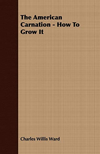 9781409778127: The American Carnation - How To Grow It