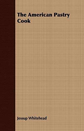 9781409779070: The American Pastry Cook