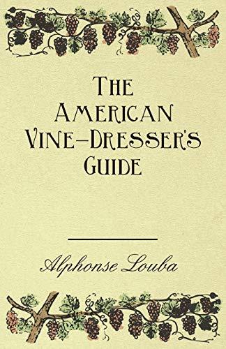 The American Vine-Dressers Guide: Alphonse Loubat