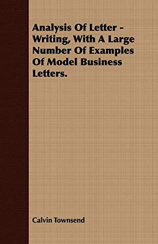 9781409780045: Analysis Of Letter - Writing, With A Large Number Of Examples Of Model Business Letters.