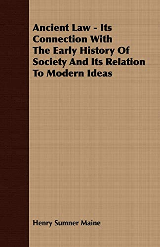 9781409780502: Ancient Law: Its Connection With the Early History of Society and Its Relation to Modern Ideas, Cheap Edition