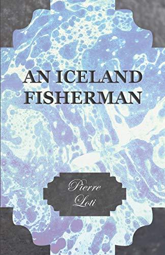 An Iceland Fisherman: Pierre Loti