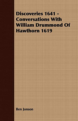 Discoveries 1641 - Conversations With William Drummond Of Hawthorn 1619: Ben Jonson