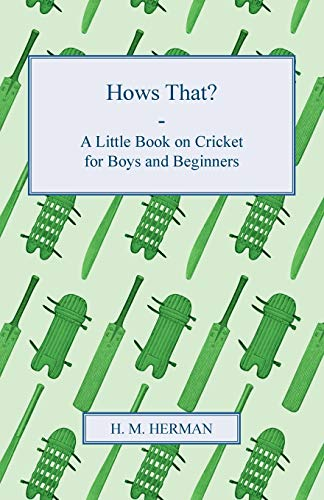 9781409791331: Hows That? - A Little Book on Cricket for Boys and Beginners