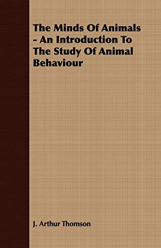 9781409791911: The Minds Of Animals - An Introduction To The Study Of Animal Behaviour