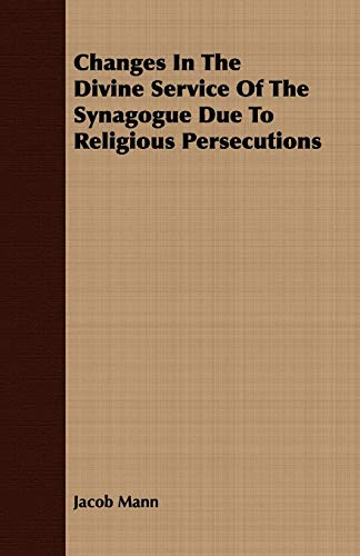9781409792574: Changes In The Divine Service Of The Synagogue Due To Religious Persecutions